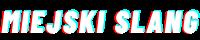 miejski slang logo